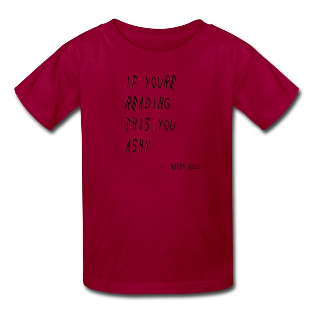 Kids' T-Shirt | Fruit of the Loom 3931B If You're Reading This You Ashy (Black) - Kids' T-Shirt - Neter Gold - dark red / S - NTRGLD