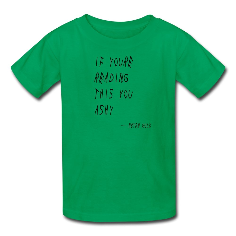 Kids' T-Shirt | Fruit of the Loom 3931B If You're Reading This You Ashy (Black) - Kids' T-Shirt - Neter Gold - kelly green / S - NTRGLD