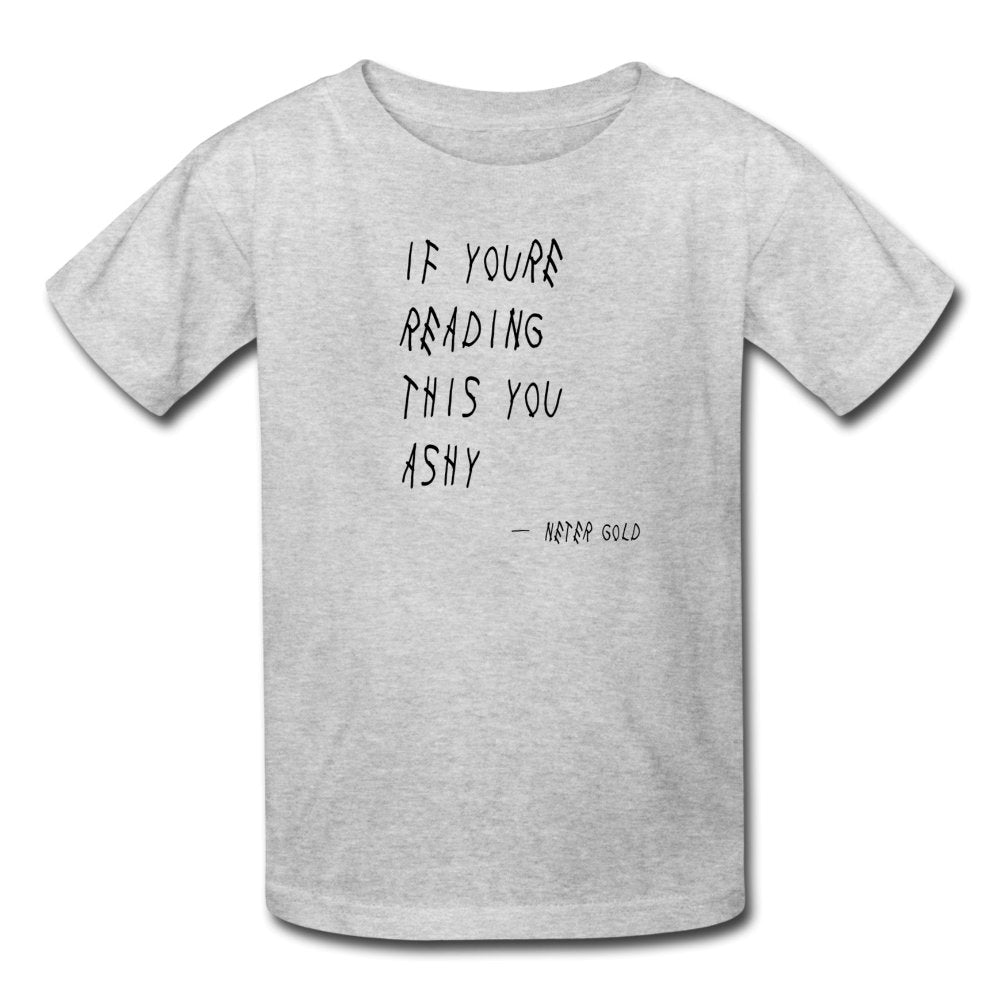 Kids' T-Shirt | Fruit of the Loom 3931B If You're Reading This You Ashy (Black) - Kids' T-Shirt - Neter Gold - heather gray / S - NTRGLD