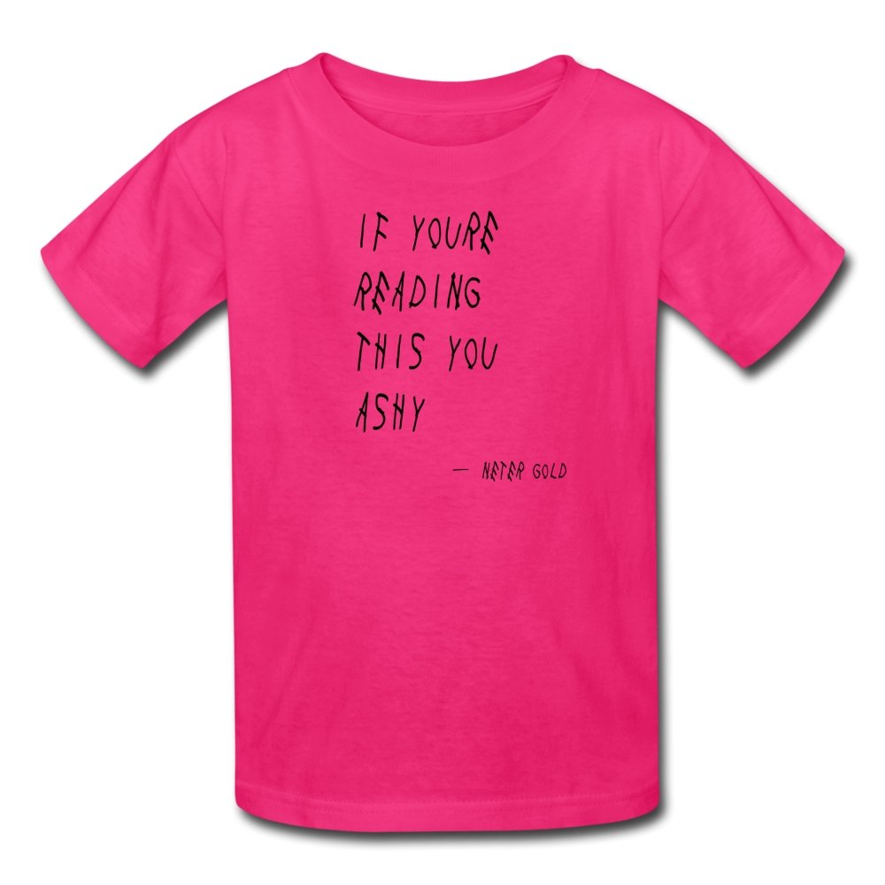 Kids' T-Shirt | Fruit of the Loom 3931B If You're Reading This You Ashy (Black) - Kids' T-Shirt - Neter Gold - fuchsia / S - NTRGLD