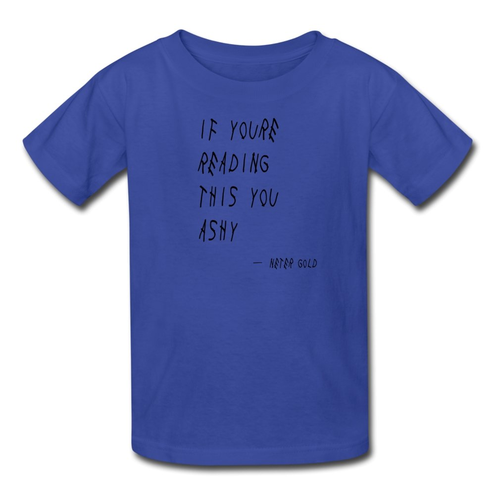 Kids' T-Shirt | Fruit of the Loom 3931B If You're Reading This You Ashy (Black) - Kids' T-Shirt - Neter Gold - royal blue / S - NTRGLD