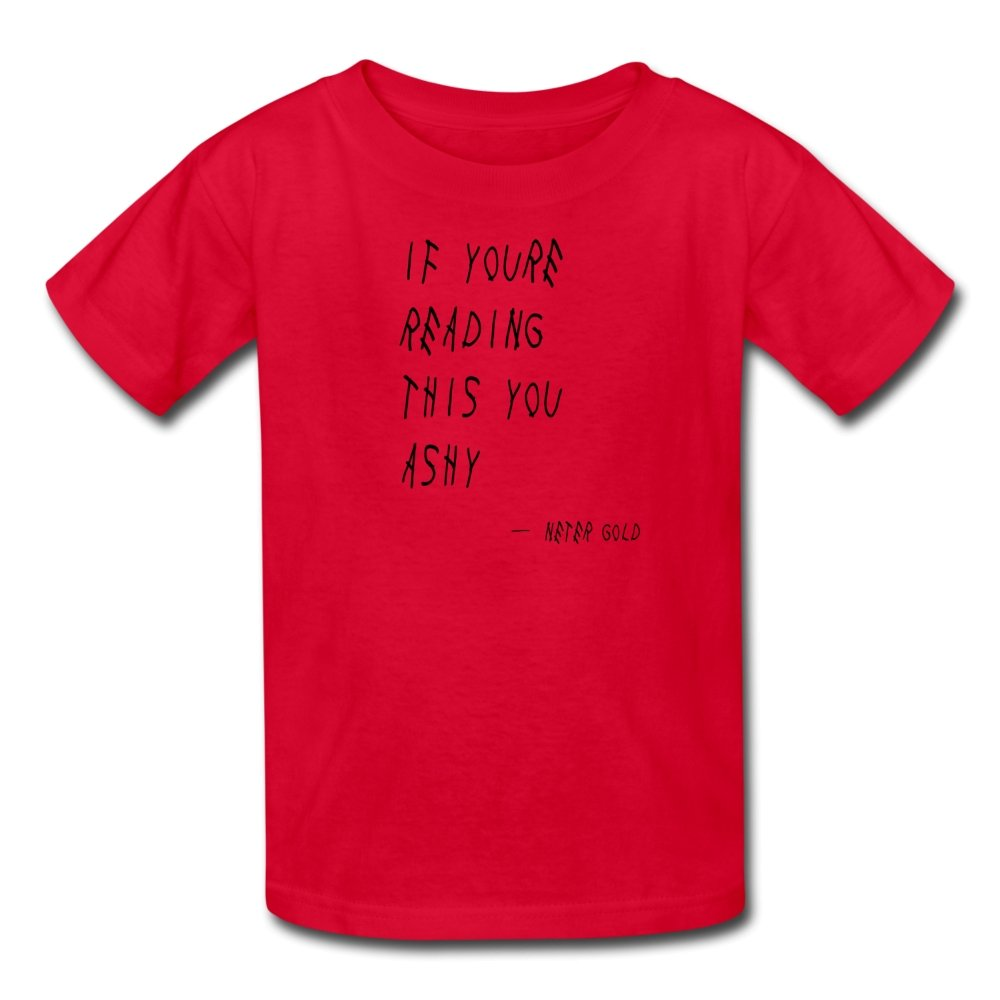 Kids' T-Shirt | Fruit of the Loom 3931B If You're Reading This You Ashy (Black) - Kids' T-Shirt - Neter Gold - red / S - NTRGLD
