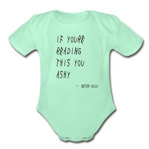 Organic Short Sleeve Baby Bodysuit | Spreadshirt 401 If You're Reading This You Ashy - Short Sleeve Baby Onesie - Neter Gold - light mint / Newborn - NTRGLD