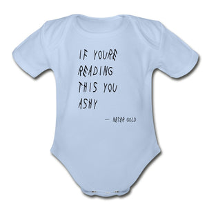 Organic Short Sleeve Baby Bodysuit | Spreadshirt 401 If You're Reading This You Ashy - Short Sleeve Baby Onesie - Neter Gold sky / Newborn