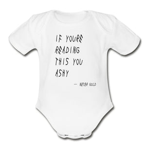 Organic Short Sleeve Baby Bodysuit | Spreadshirt 401 If You're Reading This You Ashy - Short Sleeve Baby Onesie - Neter Gold - white / Newborn - NTRGLD