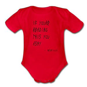 Organic Short Sleeve Baby Bodysuit | Spreadshirt 401 If You're Reading This You Ashy - Short Sleeve Baby Onesie - Neter Gold red / Newborn