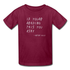 Kids' T-Shirt | Fruit of the Loom 3931B If You're Reading This You Ashy (White) - Kids' T-Shirt - Neter Gold burgundy / S