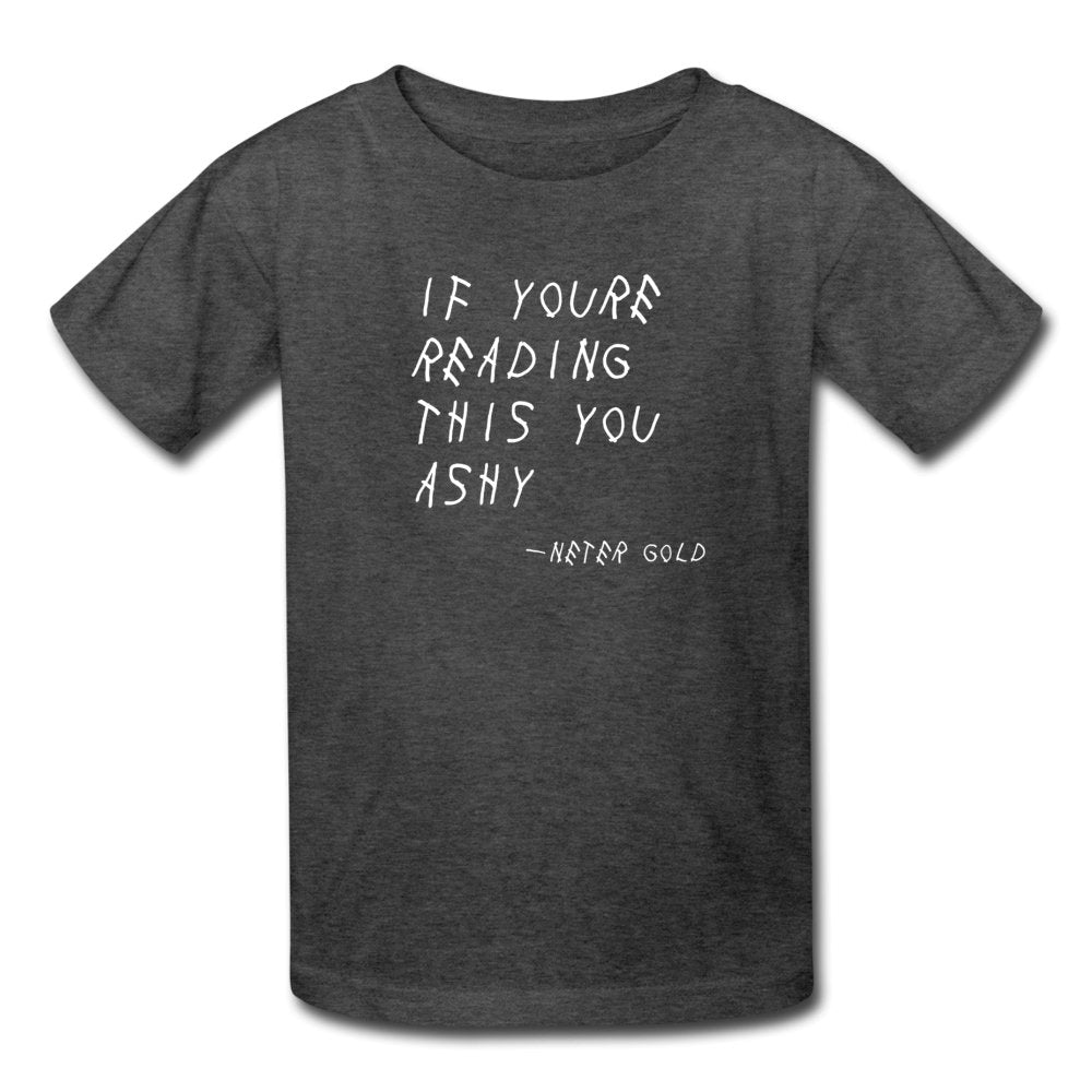 Kids' T-Shirt | Fruit of the Loom 3931B If You're Reading This You Ashy (White) - Kids' T-Shirt - Neter Gold heather black / S