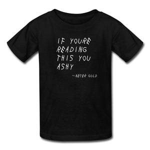 Kids' T-Shirt | Fruit of the Loom 3931B If You're Reading This You Ashy (White) - Kids' T-Shirt - Neter Gold black / S