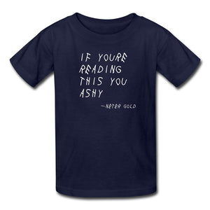 Kids' T-Shirt | Fruit of the Loom 3931B If You're Reading This You Ashy (White) - Kids' T-Shirt - Neter Gold navy / S