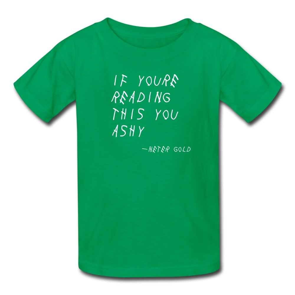 Kids' T-Shirt | Fruit of the Loom 3931B If You're Reading This You Ashy (White) - Kids' T-Shirt - Neter Gold kelly green / S
