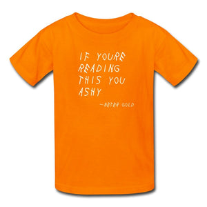 Kids' T-Shirt | Fruit of the Loom 3931B If You're Reading This You Ashy (White) - Kids' T-Shirt - Neter Gold orange / S