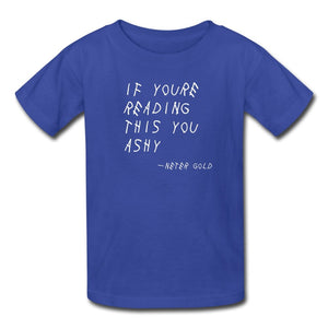 Kids' T-Shirt | Fruit of the Loom 3931B If You're Reading This You Ashy (White) - Kids' T-Shirt - Neter Gold royal blue / S