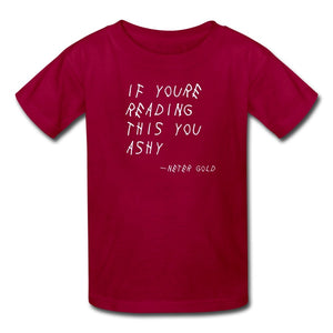 Kids' T-Shirt | Fruit of the Loom 3931B If You're Reading This You Ashy (White) - Kids' T-Shirt - Neter Gold dark red / S
