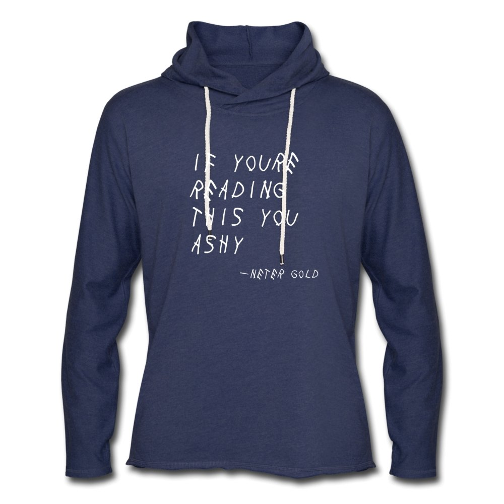 Unisex Lightweight Terry Hoodie | Spreadshirt 1194 If You're Reading This You Ashy (White) - Unisex Lightweight Terry Hoodie - Neter Gold heather navy / XS