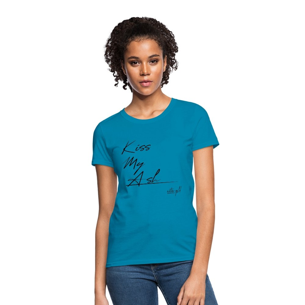 Women's T-Shirt Kiss My Ash - Women's T-Shirt - Neter Gold - turquoise / S - NTRGLD