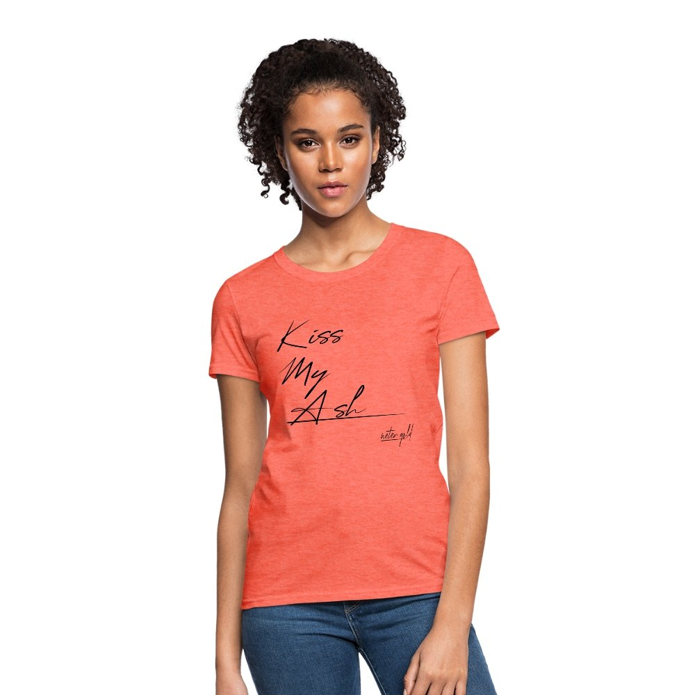 Women's T-Shirt Kiss My Ash - Women's T-Shirt - Neter Gold heather coral / S