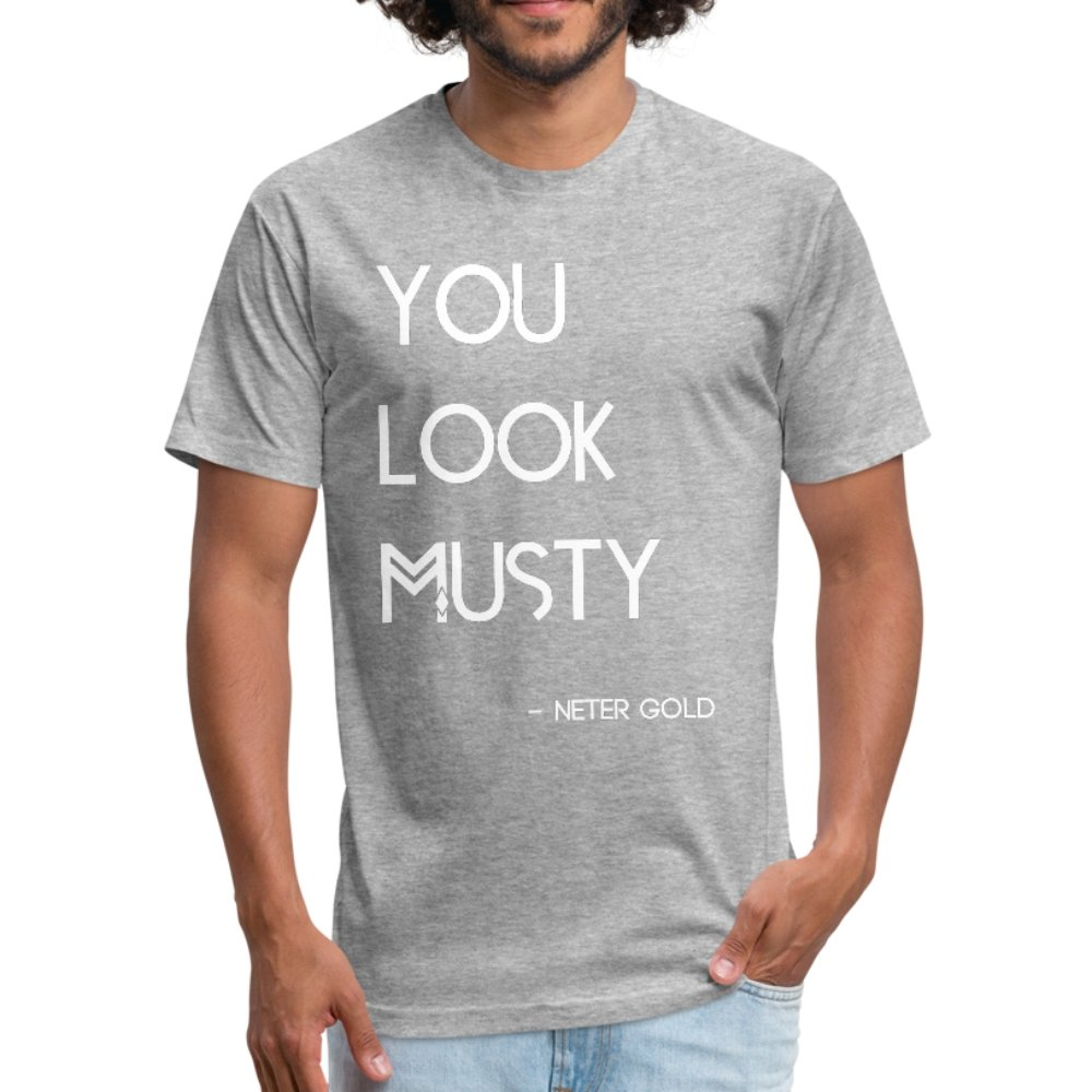 Fitted Cotton/Poly T-Shirt by Next Level You Must Be... Musty - Fitted Cotton/Poly T-Shirt - Neter Gold heather gray / S
