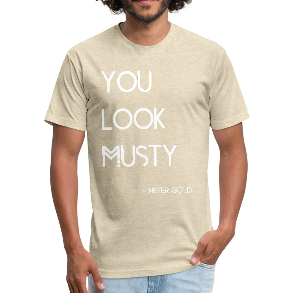 Fitted Cotton/Poly T-Shirt by Next Level You Must Be... Musty - Fitted Cotton/Poly T-Shirt - Neter Gold heather cream / S