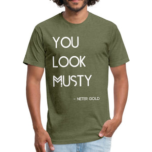 Fitted Cotton/Poly T-Shirt by Next Level You Must Be... Musty - Fitted Cotton/Poly T-Shirt - Neter Gold - heather military green / S - NTRGLD
