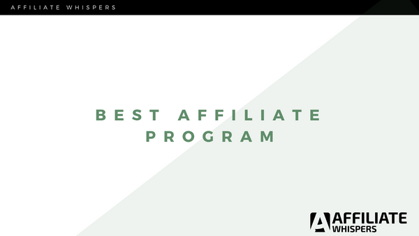 4 Best Affiliate Marketing Programs in 2019