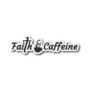 Faith & Caffeine Vinyl Sticker