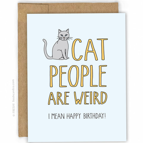 Cat People Are Weird Birthday Card