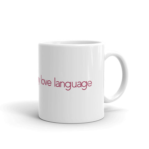 Silence Love Language Mug