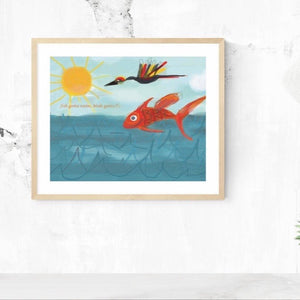 Unframed Giclée A5 Art Print - Fish Gotta Swim, Birds Gotta Fly