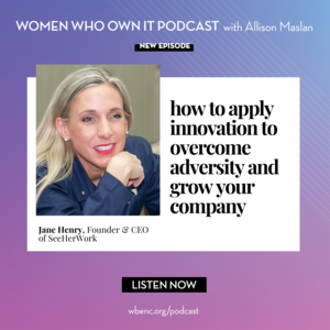 Women Who Own It Podcast with Allison Maslan