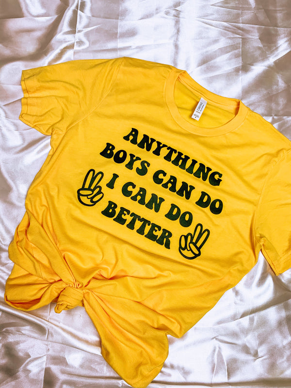 """Anything Boys Can Do I Can Do Better"" Graphic Tee"