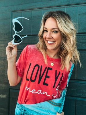 Love You ... Mean It Graphic Tee
