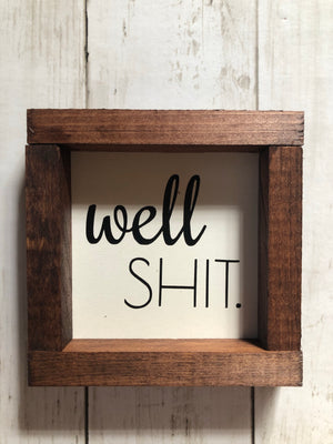 3x3 BATHROOM SIGN DECOR - WELL SHIT
