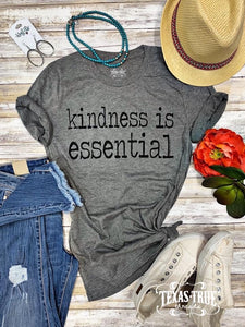 KINDNESS IS ESSENTIAL TEE