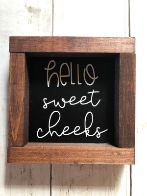 3x3 BATHROOM SIGN DECOR - HELLO SWEET CHEEKS (Black)