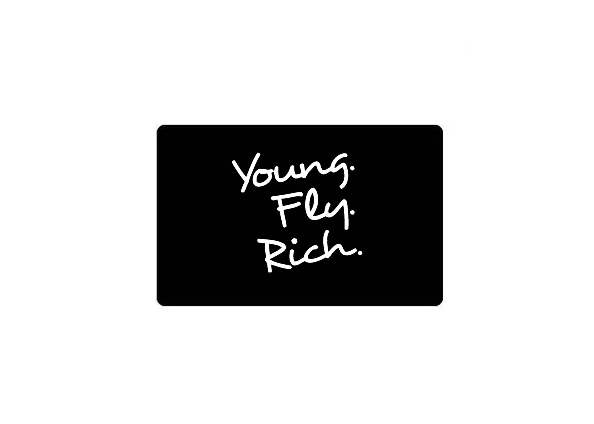 Young Fly Rich Gift Card