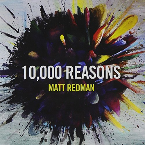 10,000 REASONS, Matt Redman