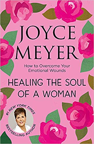 Healing the Soul of a Woman, Joyce Meyer