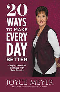 20 Ways to Make Every Day Better, Joyce Meyer