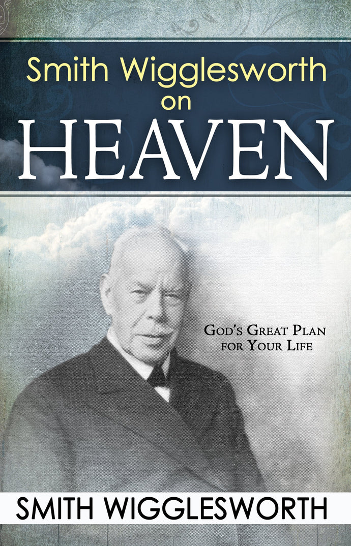 on Heaven, Smith Wigglesworth