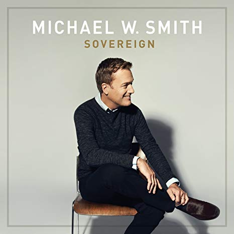SOVEREIGN, Michael W. Smith