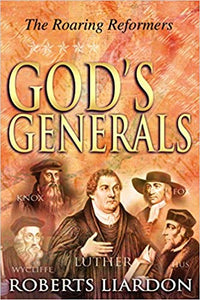 God's Generals the Roaring Reformers, Roberts Liardon