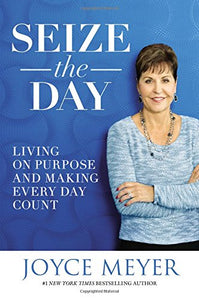 Seize the Day, Joyce Meyer