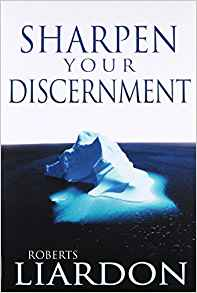 Sharpen your Discernment, Roberts Liardon