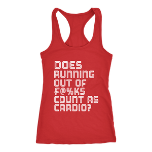 DOES RUNNING OUT OF F's COUNT AS CARDIO? Funny Shirts and tank-tops for women