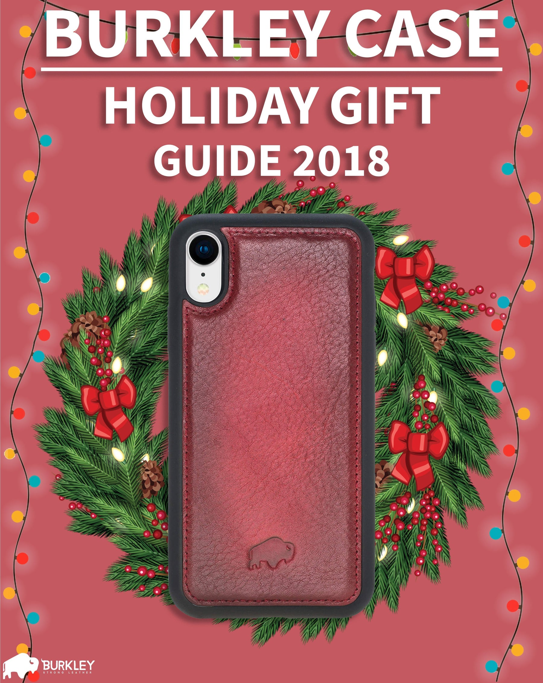 Burkley Holiday Gift Guide 2018! | Burkley Case