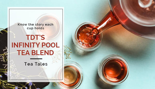 The story and personality of TDT's Infinity Pool Tea Blend!