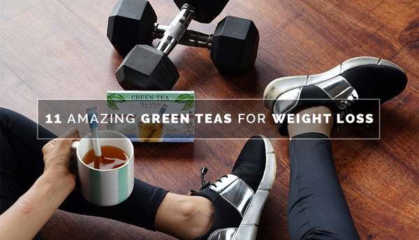 TDT's 11 Green Teas for Weight Loss