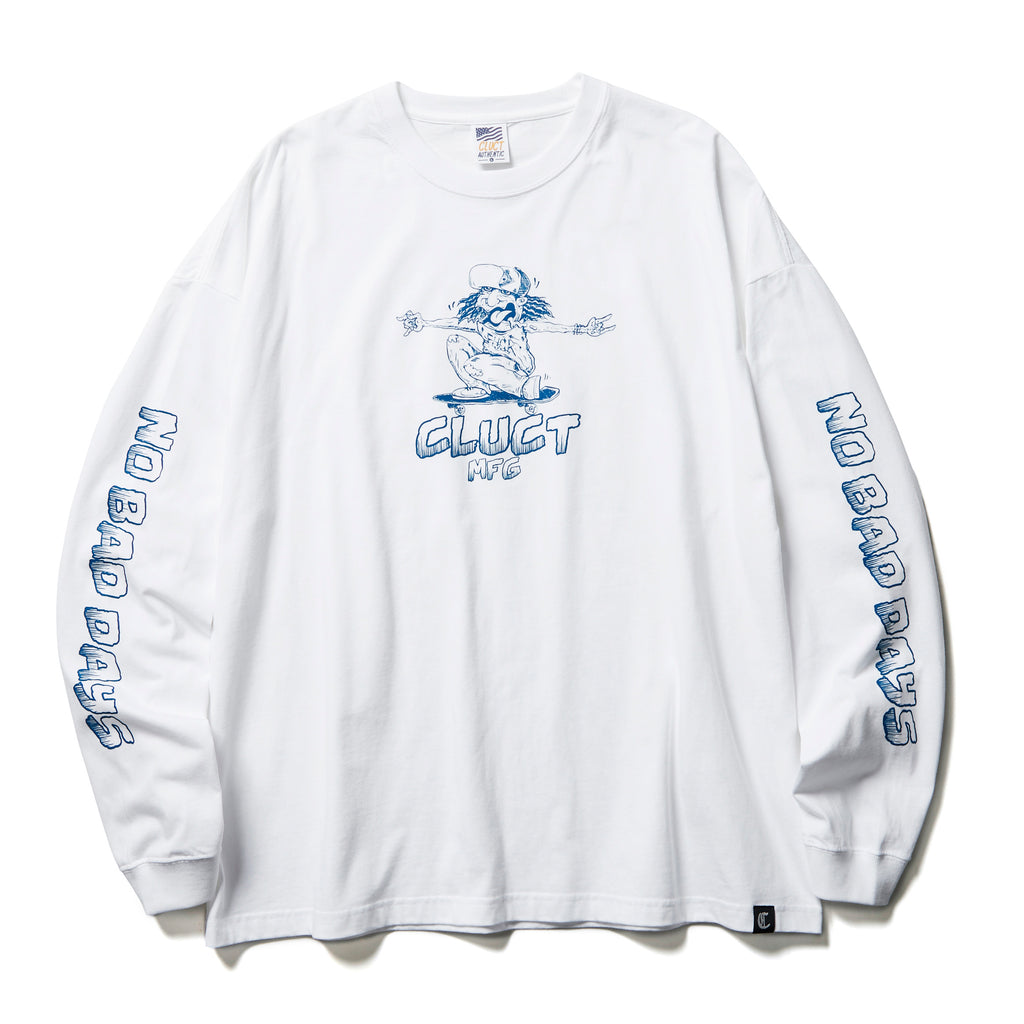 NO BAD DAYS [L/S TEE] #04261 - CLUCT