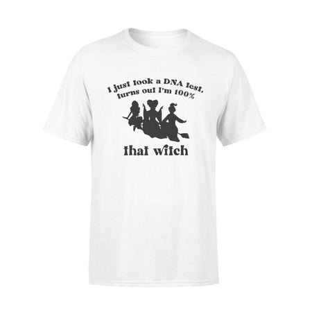 Halloween I Just Took A DNA Test Turns Out I'm 100% That Witch T-Shirt - Standard T-shirt